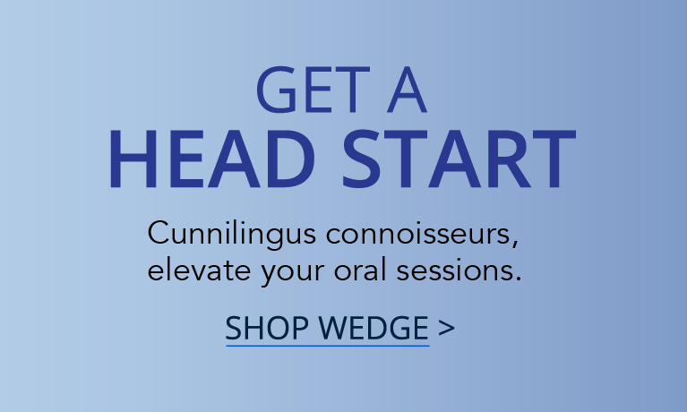Liberator Wedge Sex Pillow | Get a head start. Cunnilingus connoisseurs, elevate your oral sessions.